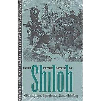 Guide to the Battle of Shiloh by Jay Luvaas - Leonard Fullenkamp - St