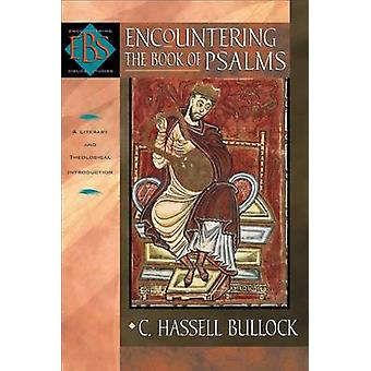 Encountering the Book of Psalms - A Literary and Theological Introduct