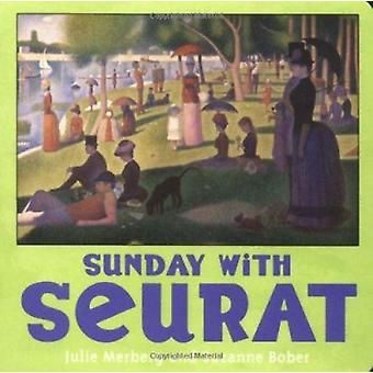 Sunday with Seurat by Julie Merberg - Suzanne Bober - Georges Seurat