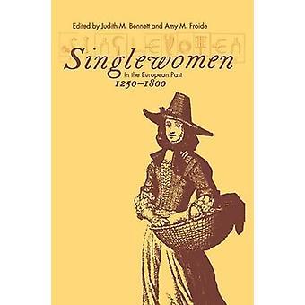 Singlewomen dans le passé européen - 1250-1800 de Judith M. Bennett - A