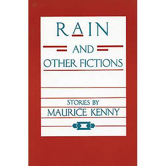 Rain and Other Fictions by Maurice Kenny - 9780934834988 Book
