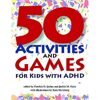 50 Activities and Games for Kids with ADHD by Patricia O. Quinn - Jud