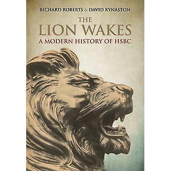 The Lion Wakes - A Modern History of HSBC by David Kynaston - Richard