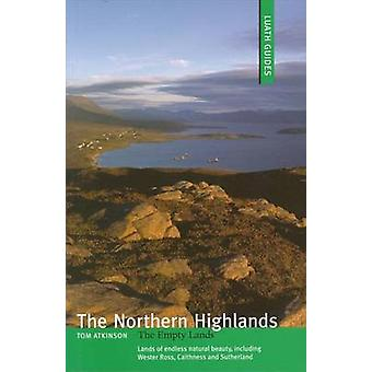 The Northern Highlands - The Empty Lands by Tom Atkinson - 97818428208
