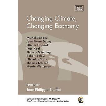 Changing Climate - Changing Economy by Jean-Philippe Touffut - 978184