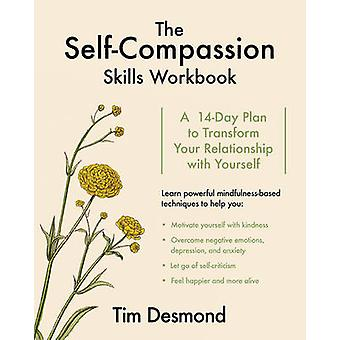 The Self-Compassion Skills Workbook - A 14-Day Plan to Transform Your