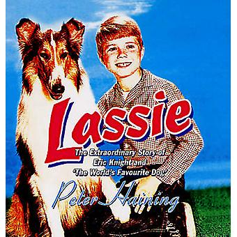 Lassie - The Extraordinary Story of Eric Knight and 'The World's Favou