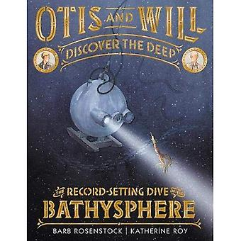 Otis and Will Discover the� Deep: The Record-Setting Dive of the Bathysphere