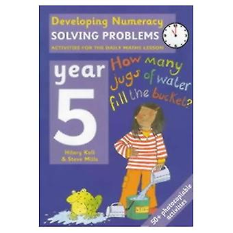 Developing Numeracy - Year 5: Solving Problems