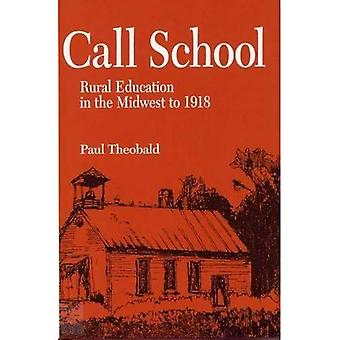 Call School Rural Education in the Midwest to 1918
