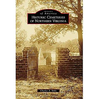 Historic Cemeteries of Northern Virginia (Images of America (Arcadia Publishing))
