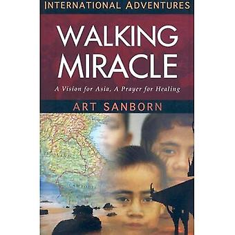 Walking Miracle: A Vision for Asia, a Prayer for Healing