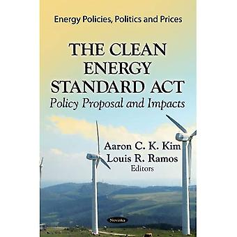 CLEAN ENERGY STANDARD ACT (Energy Policies, Politics and Prices: Energy Science, Engineering and Technology)