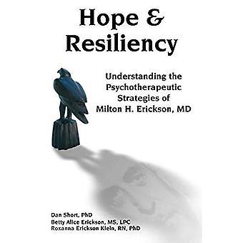 Hope & Resiliency: Comprendre les stratégies psychothérapeutiques de Milton H. Erickson