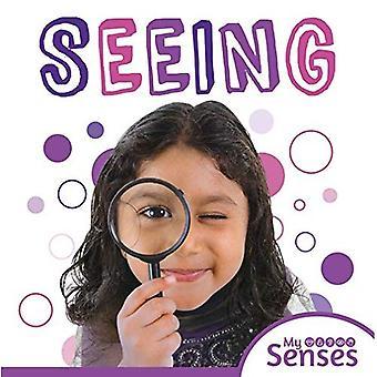 Seeing (My Senses)