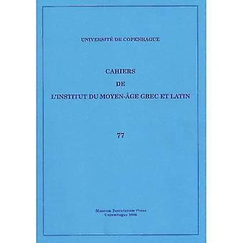 Cahiers de L'Institut dy Moyen-leeftijd Grec et Latijnse: v. 77