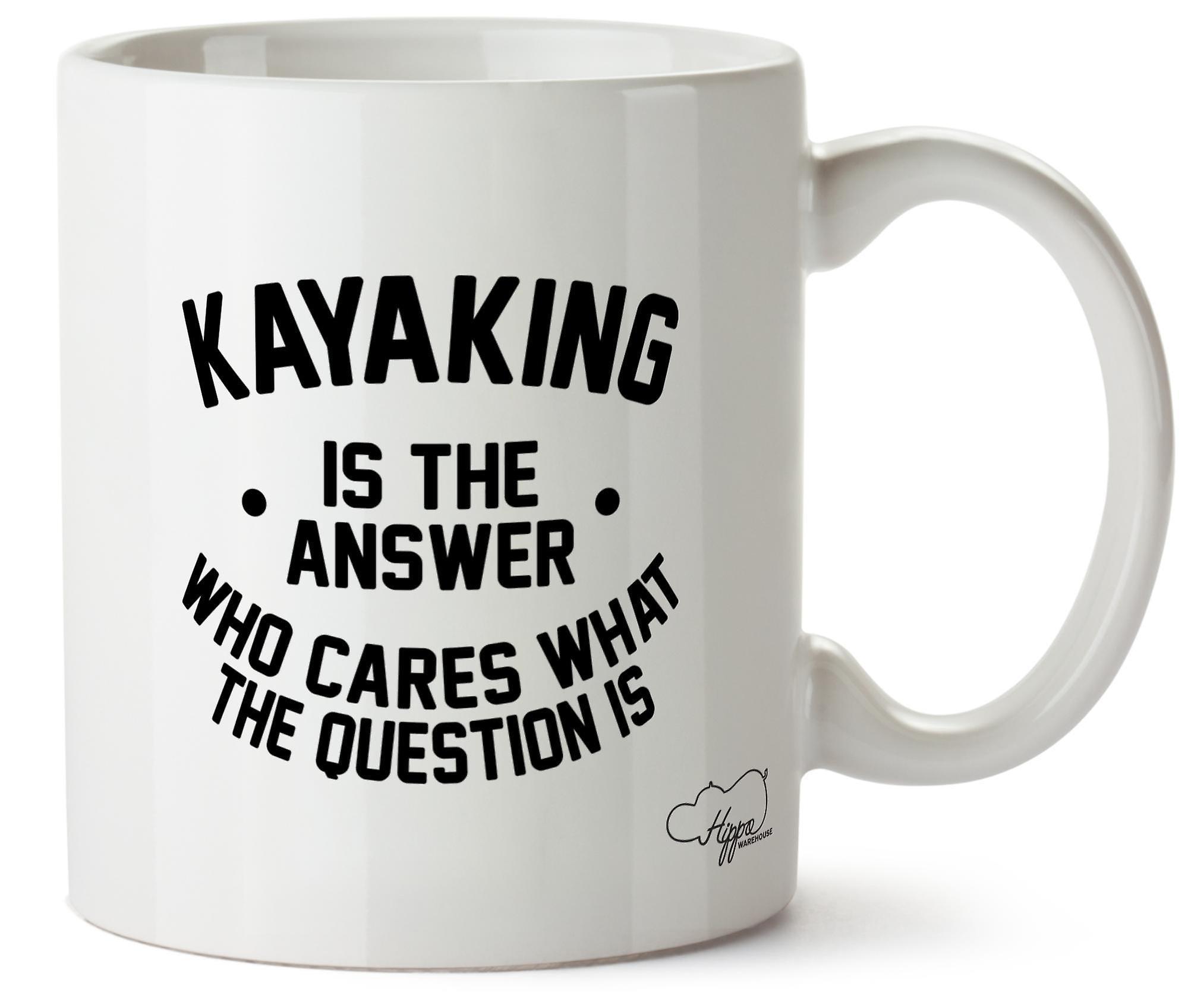 10oz Ce Question Tasse Céramique Est Kayak La Réponse En Qui Se De Soucie Que Imprimé Hippowarehouse bfgy7vY6