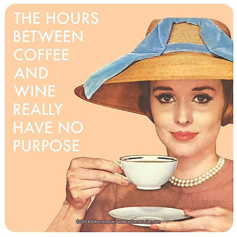The Hours Between Coffee And Wine Really Have No Purpose funny drinks mat / coaster   (hb)