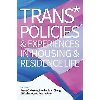 Trans* Policies and Experience in Housing and Residence Life by Jason
