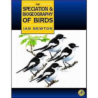 Speciation and Biogeography of Birds by Newton & Ian