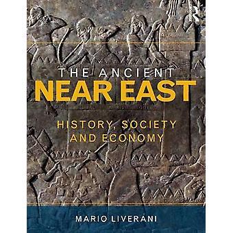 The Ancient Near East  History Society and Economy by Liverani & Mario