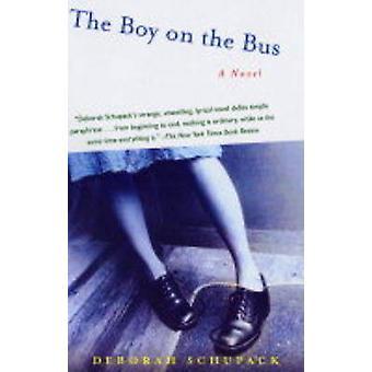 The Boy on the Bus by Schupack & Deborah