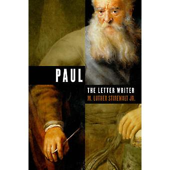 Paul the Letter Writer by Stirewalt & M. Luther & Jr.