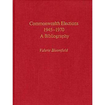 Commonwealth valg 19451970 bibliografi ved Bloomfield & Valerie