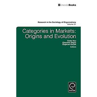 Categories in Markets Origins and Evolution by Hsu & Greta