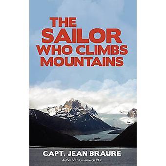 Der Matrose, der Berge von Braure & Capt Jean klettert