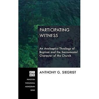 Participating Witness by Siegrist & Anthony G.