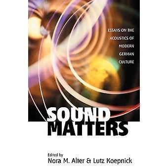Klang zählt Essays über die Akustik der deutschen Kultur von Alter & N.