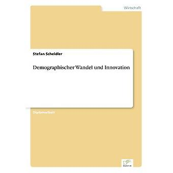 Demographischer Wandel Und Innovation von Scheidler & Stefan