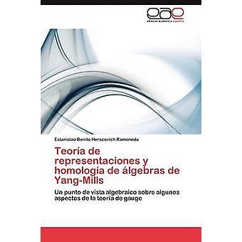 Teoria de Representaciones y Homologia de Algebras de YangMills by Herscovich Ramoneda & Estanislao Benito