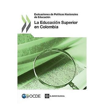 Revisão de Politicas Nacionales de educação Evaluaciones de Politicas Nacionales de La de Educação Educação Superior En Colombia pela Oecd Publishing