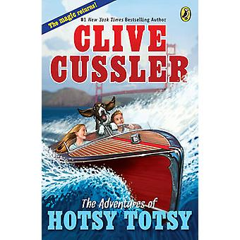 The Adventures of Hotsy Totsy by Clive Cussler - 9780142418734 Book
