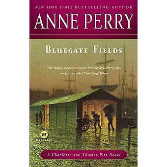 Bluegate Fields by Anne Perry - 9780345514011 Book