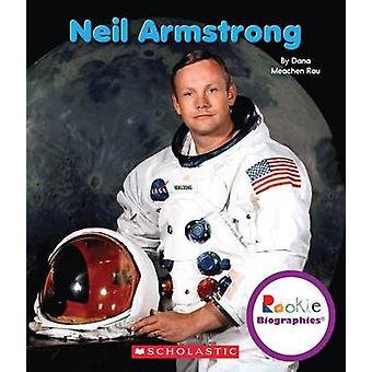 Neil Armstrong by Dana Meachen Rau - 9780531249840 Book