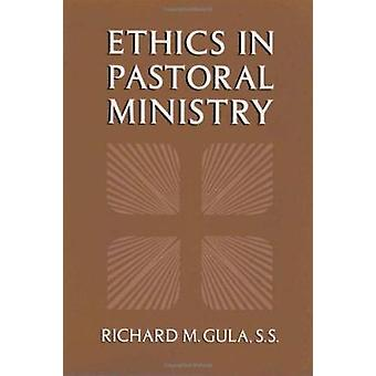 Ethics in Pastoral Ministry by Richard M. Gula - 9780809136209 Book