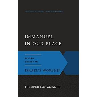 Immanuel in Our Place by Longman T - 9780875526515 Book