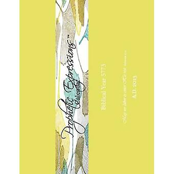 Prophetic Expressions Calendar 2013 by Hermina Krista Pettiford - 978