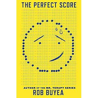 The Perfect Score by Rob Buyea - 9781101938256 Book