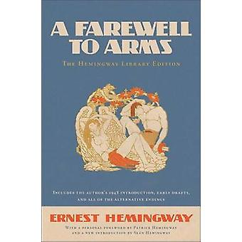 A Farewell to Arms - The Hemingway Library Edition by Ernest Hemingway