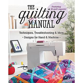 The Quilting Manual - Techniques - Troubleshooting & More - Designs fo