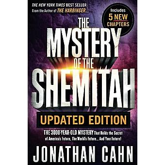 The Mystery of the Shemitah Revised and Updated - The 3 -000-Year-Old