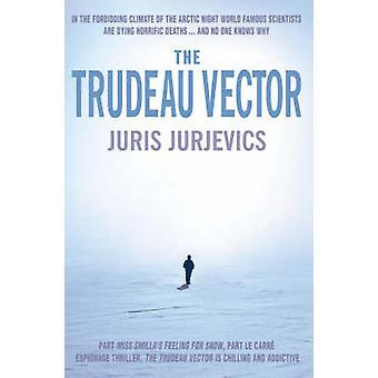 The Trudeau Vector by Juris Jurjevics - 9781842432044 Book
