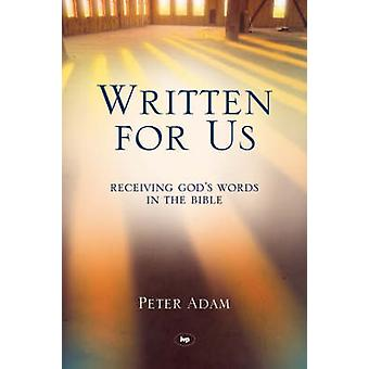 Written for Us - Receiving God's Words in the Bible by Peter Adam - 97