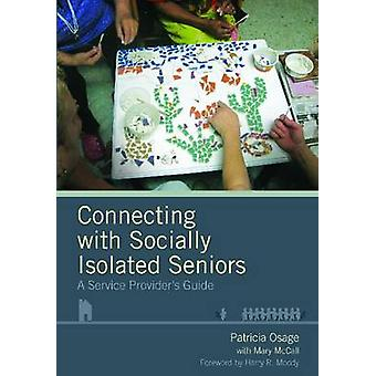 Connecting with Socially Isolated Seniors - A Service Provider's Guide