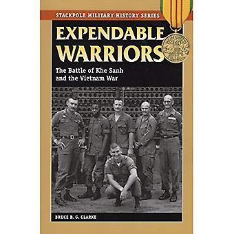 Expendable Warriors: The Battle of Khe Sanh and the Vietnam War: The Battle of Khe Sanh & the Vietnam War (Militärgeschichte)