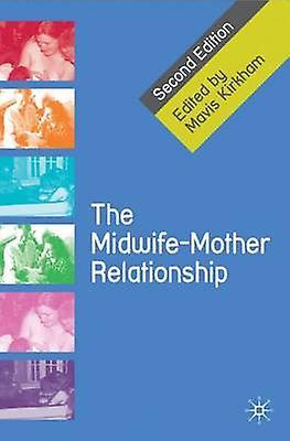 MidwifeMother Relationship by Mavis Kirkham